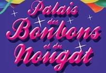 Palais des Bonbons et du Nougat, pour les grands et petits gourmands