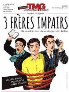 La comédie 3 frères impairs