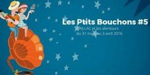Le Festival Les Ptits Bouchons