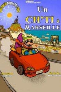 La comédie Un ch'ti à Marseille