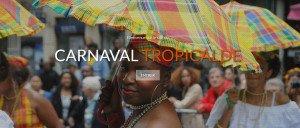Carnaval Tropical de Paris : un événement pour s'amuser entre amis et famille !