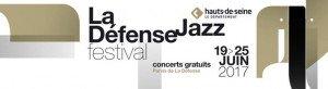 Défense Jazz Festival : un événement immanquable du 19 au 25 juin 2017 !